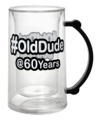 Laid Back CS1515 No. Old Dudeat at 60 Years Tankard, 410ml, Clear