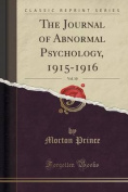 The Journal of Abnormal Psychology, 1915-1916, Vol. 10