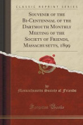 Souvenir of the Bi-Centennial of the Dartmouth Monthly Meeting of the Society of Friends, Massachusetts, 1899