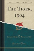 The Tiger, 1904