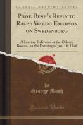 Prof. Bush's Reply to Ralph Waldo Emerson on Swedenborg