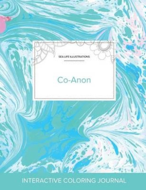 Adult Coloring Journal: Co-Anon (Sea Life Illustrations, Turquoise Marble)