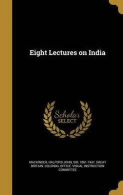 Eight Lectures on India
