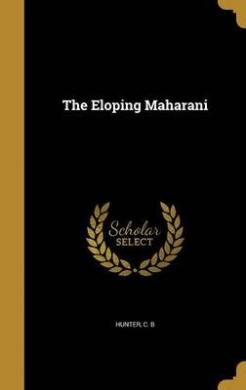 The Eloping Maharani
