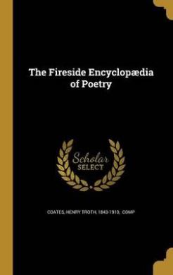 The Fireside Encyclopaedia of Poetry