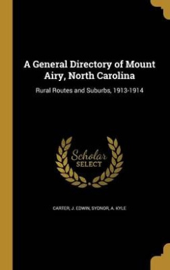 A General Directory of Mount Airy, North Carolina: Rural Routes and Suburbs, 1913-1914