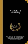 Four Mediaeval Chroniclers;