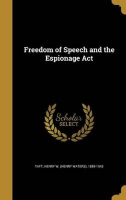 Freedom of Speech and the Espionage ACT