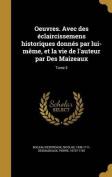 Oeuvres. Avec Des Eclaircissemens Historiques Donnes Par Lui-Meme, Et La Vie de L'Auteur Par Des Maizeaux; Tome 3 [FRE]