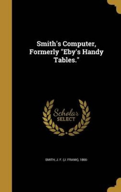 Smith's Computer, Formerly Eby's Handy Tables.