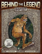 Bigfoot (Behind the Legend)