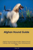 Afghan Hound Guide Afghan Hound Guide Includes