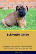 Bullmastiff Guide Bullmastiff Guide Includes