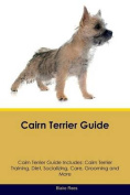 Cairn Terrier Guide Cairn Terrier Guide Includes