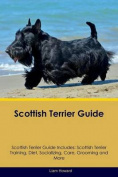 Scottish Terrier Guide Scottish Terrier Guide Includes