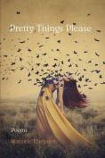 Pretty Things Please