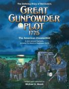 The Defining Story of Bermuda's Great Gunpowder Plot 1775