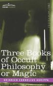 Three Books of Occult Philosophy or Magic