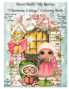 Sherri Baldy My Besties Christmas Cottage Coloring Book