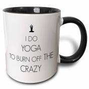 3dRose I Do Yoga To Burn off The Crazy Two Tone Black Mug, 330ml, Black/White