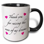 3dRose Thank You For Raising The Man Of My Dreams Pink - Two Tone Black Mug, 330ml (mug_224041_4), 330ml, Black/White