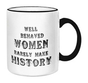 """Retrospect Group """"WELL BEHAVED WOMEN"""" Ceramic Mug, White with Black Handle and Rim"""