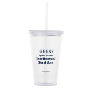 """Lab Rat Gifts TR006 """"AS Plastic Geek. I prefer the term Intellectual Bad Ass"""" Tumbler, 470ml"""