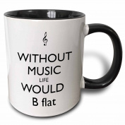 3dRose mug_173351_4 Without Music Life Would be Flat Two Tone Black Mug, 330ml, Black/White