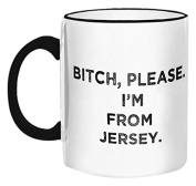 """Retrospect Group """"Bitch, please, I'm from Jersey"""" Ceramic Mug, White with Black Handle and Rim"""
