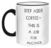 """Retrospect Group """"Step A side coffee-This is a job for Alcohol"""" Ceramic Mug, , White with Black Handle and Rim"""