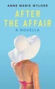 After the Affair: A Novella