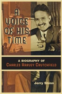 A Voice of His Time: A Biography of Charles Harvey Crutchfield