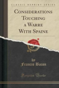 Considerations Touching a Warre with Spaine