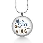 Dog Jewellery, Dog Necklace, Animal Pendant, Life Is Good ,Round Pendant