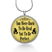 Born to Be Real Necklace, Quote Pendant, Life, Saying, Quote, Pendant Necklace