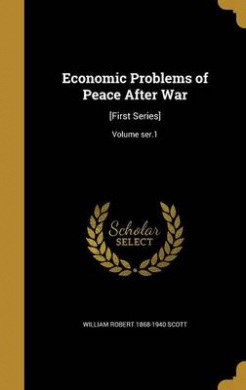 Economic Problems of Peace After War: [First Series]; Volume Ser.1