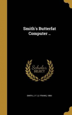 Smith's Butterfat Computer ..