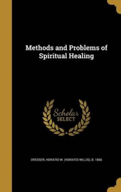 Methods and Problems of Spiritual Healing
