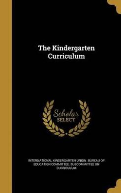 The Kindergarten Curriculum