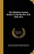 The Sibylline Oracles, Books 3-5, by the REV. H.N. Bate, M.a