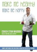 Make Me Healthy, Make Me Happy