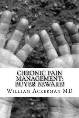 Chronic Pain Management: Buyer Beware!: What to Expect from Your Pain Provider
