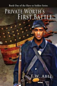 Private Worth's First Battle