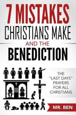7 Mistakes Christians Make and the Benediction: The Last Days Prayers for All Christians
