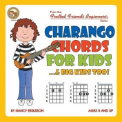 Charango Chords for Kids...& Big Kids Too!