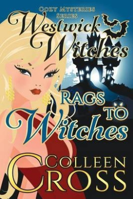 Rags to Witches: A Westwick Witches Cozy Mystery: Westwick Witches Cozy Mysteries (Westwick Witches Cozy Mysteries)