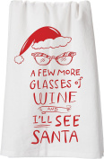 "Primitives By Kathy ""A Few More Glasses of Wine and I'll See Santa"" Tea Towel"