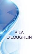 Aila O'Loughlin, Entertainment Professional