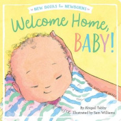 Welcome Home, Baby! (New Books for Newborns) [Board book]