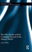 The Alice Books and the Contested Ground of the Natural World